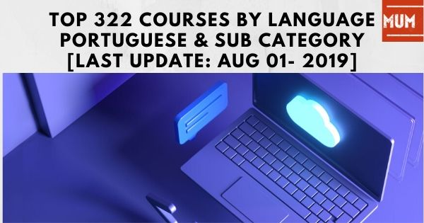 top-322-courses-by-language-portuguese-sub-category-update-aug-01-2019